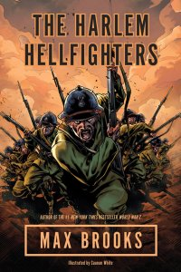 Max Brooks, author of World War Z, wrote a fantastic graphic novel about the Hellfighters.