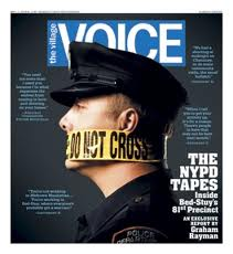 The Village Voice's coverage of this issue was one of the storied papers last great acts of journalism.